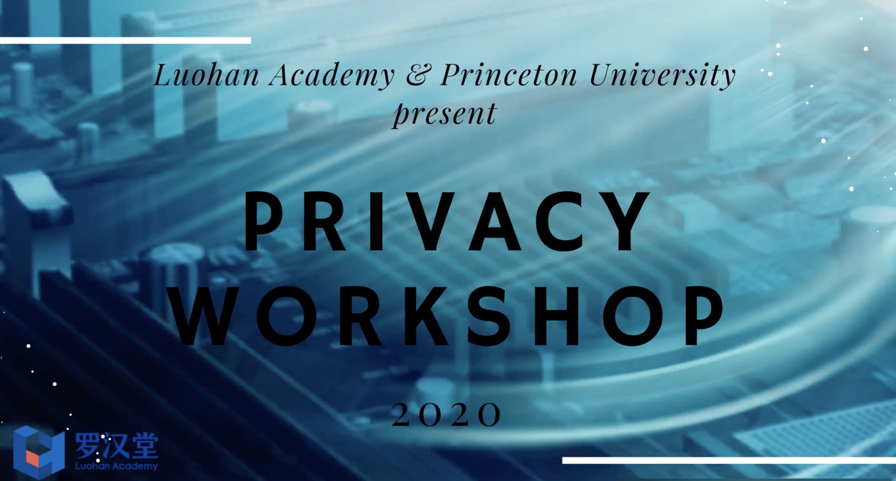 Luohan Academy and Princeton University Privacy Workshop