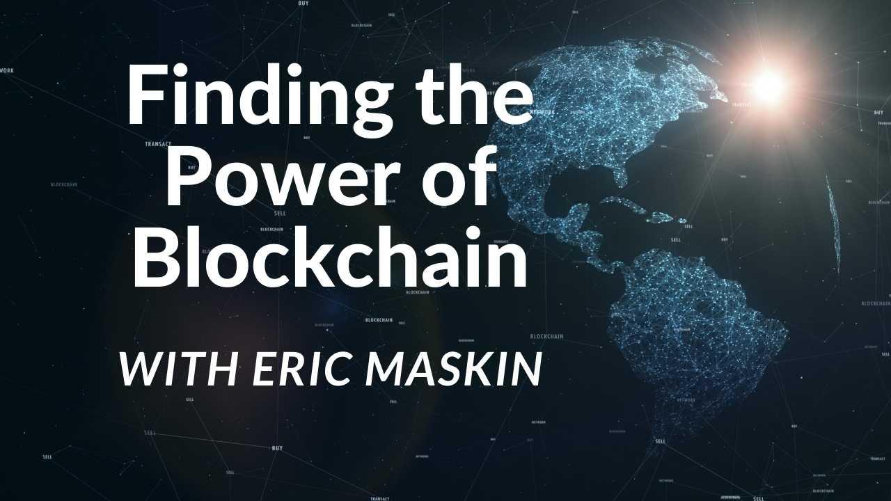 Finding the Future of Blockchain with Eric Maskin | Season 1 | Episode 2
