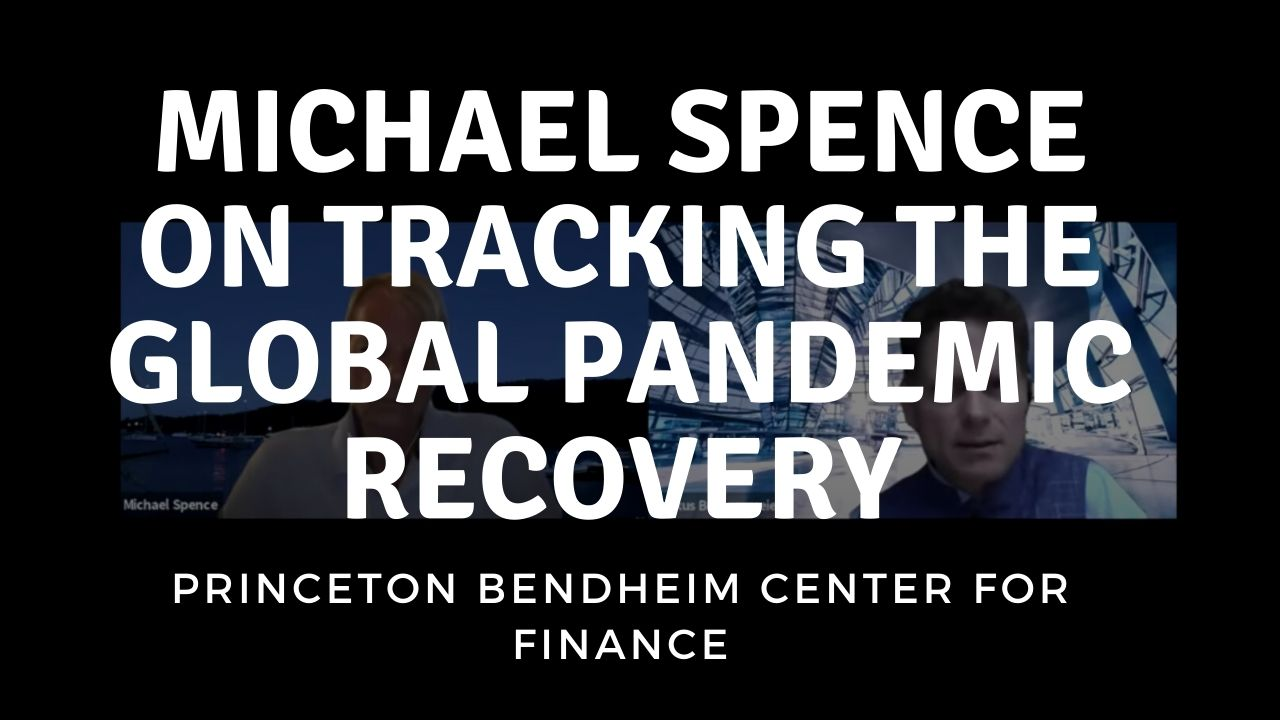 Michael Spence on Tracking the Global Pandemic Recovery